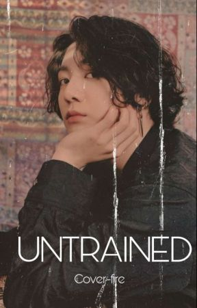 🔰Untrained 🔰 Vkook BTS Fiction by Cover_fire