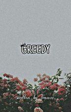 Greedy by seasonaluna