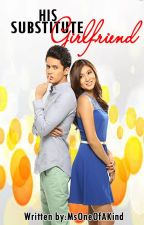 His Substitute Girlfriend [JaDine FanFic] by MsOneOfAKind