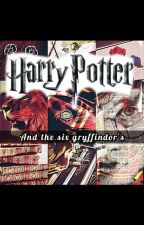 Harry Potter and the six Gryffindor's by wolflmoon03