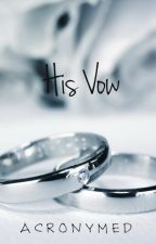His Vow by Acronymed
