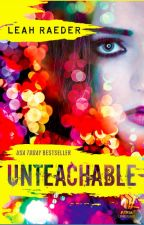 Unteachable - Excerpt by LeahRaeder