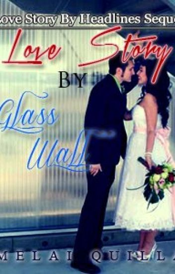 Love Story by Glass Wall