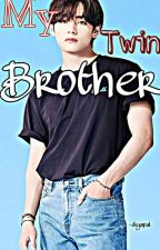 My twin brother《kthxreader 18+》‼ by DiyaPal2