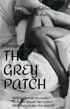 The Grey Patch  by vannessadibor
