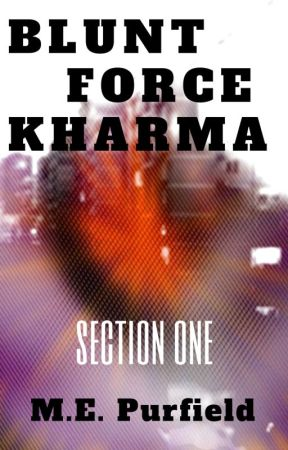Blunt Force Kharma (section 1) by MEPurfield
