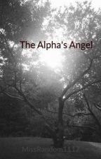 The Alpha's Angel (Alpha's Destiny #3) by MissRandom1117