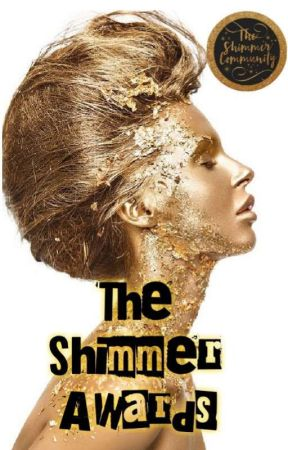 THE SHIMMER AWARDS (JULY, 2020)  by TheShimmerCommunity