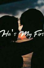 He's My First(COMPLETED) by Eyenkyutieeee