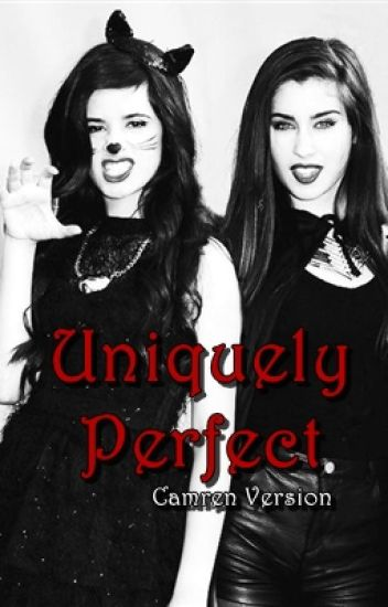 Uniquely Perfect - Camren Version [Book 1]
