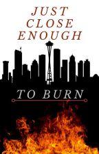 Just Close Enough to Burn (station 19) by MattieAnatomy