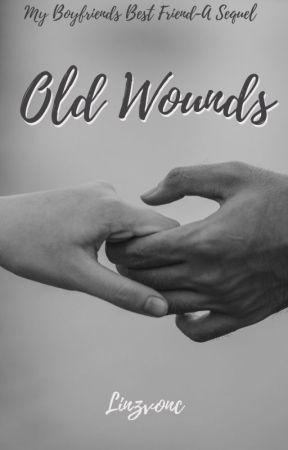 MBFBF- A Sequel- Old Wounds by linzvonc