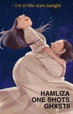 Hamliza - One Shots 💝 by ghxstii