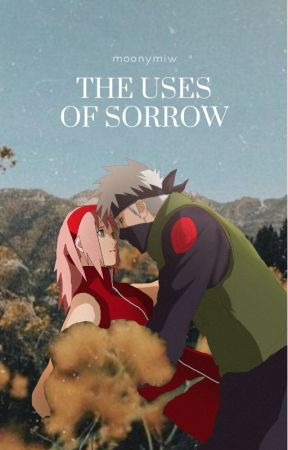 The Uses of Sorrow by moonymiw