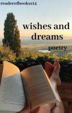 wishes and dreams >> poetry by readerofbookss14