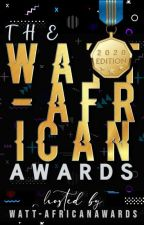 𝗪𝗔𝗧𝗧-𝗔𝗙𝗥𝗜𝗖𝗔𝗡 𝗔𝗪𝗔𝗥𝗗𝗦 𝟮𝟬𝟮𝟬 by Watt-AfricanAwards