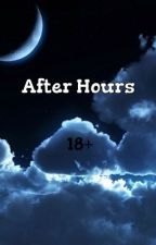 After hours (one shots) by LovableLexi