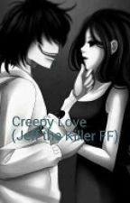 Creepy Love (Jeff the Killer FF) by _bloody-mary_