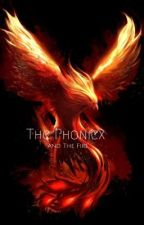 The Phoniex And The Fire by DaughterofThor1