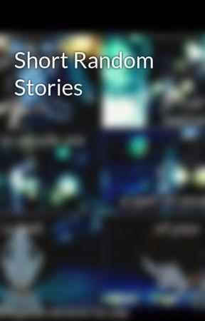 Short Random Stories by NurainiSalleh