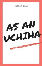 As an Uchiha by basuneko