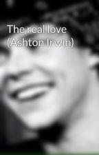 The real love (Ashton Irwin) by laurahoxan