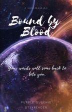 Bound by Blood by PurpleQueenie