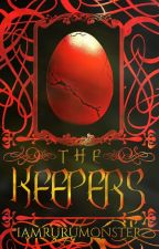 The Keepers (Soon To Be Published Under FPH) by iamrurumonster