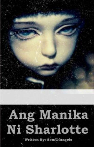 Ang Manika Ni Sharlotte (ONESHOT) by SongOfAngels