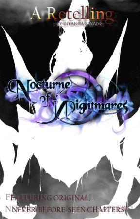 Nocturne of Nightmares: A Retelling by ZiyandaLauren13