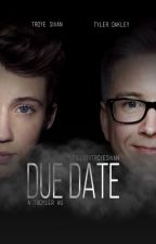 Due Date by tillytytroyesivan