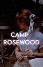 Camp Rosewood  by Bipraviyani