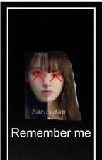 Remember me.    by haruxdan
