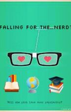 Falling for the....Nerd? by _Awesome_Sauce_1