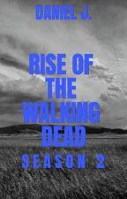 Rise of the Walking Dead (Season 2) by daniel8124