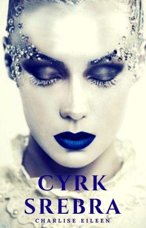 Cyrk Srebra by CharliseEileen