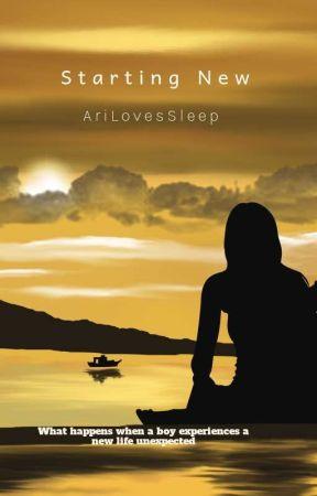 Starting New by AriLovesSleep