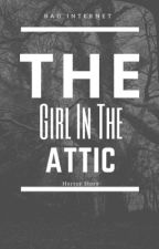The Girl in the Attic by GReaSy_PiLLow