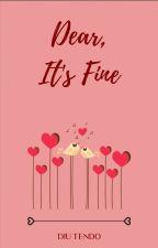 Dear, It's Fine by diutendo