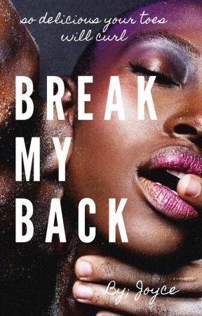 Break My Back by JoyceWords_23