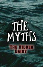 THE MYTHS: The Hidden Dairy  by SimarK08