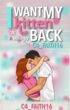 I Want My Kitten Back (Book 2 of MBBF/BB) by C4_Faith16