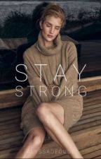 Stay Strong by alyssadeoude