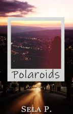 Polaroids (Book #1) by heytheregisela