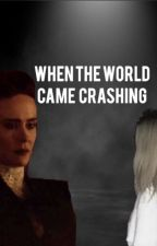 When The World Came Crashing by purpleisforvenable