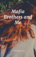 Mafia Brothers and Me by PrajwalaDontineni