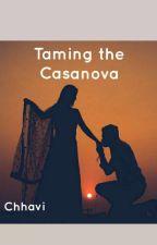 Taming The Casanova by ChhaviGupta5