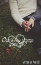 Can a boy change your life? *wird überarbeitet* by Anni341