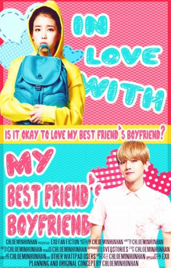 In Love With My Best Friend's Boyfriend [EXO - Baekhyun Fan Fiction]