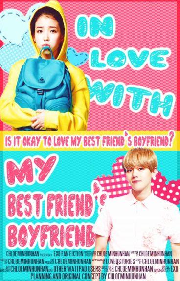 In Love With My Best Friend's Boyfriend [EXO - Baekhyun Fan Fiction]